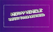 Heavy Vehicle Safety Tools Launched - Reader Hubs