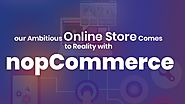 Your Ambitious Online Store Comes to Reality with nopCommerce