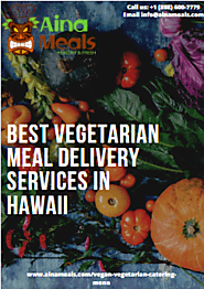 Best Vegetarian Meal Delivery Service in Hawaii - Aina Meals