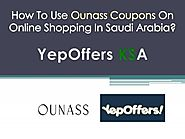 How To Use Ounass Coupons On Online Shopping In Saudi Arabia