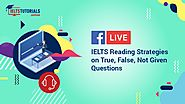 IELTS Reading Exam | Tips on True, False & Not Given Question