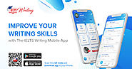 IELTS Writing App Helps You to Target & Achieve 8 Band Easily