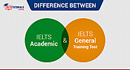 Differences between IELTS Academic Test and IELTS General Training Test