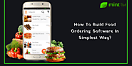How To Build Food Ordering Software In Simplest Way?
