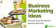 Business Marketing Ideas To Increase Your Restaurant Business Revenue In 2019