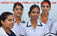 AIIMS Nursing Officer Admit Card 2018 | Staff Nurse Group B Hall Ticket Download @ www.aiimsexams.org - CbseRexam