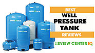 [Updated] 9 Best Well Pressure Tank Review and Buyer's Guide