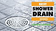 Best Shower Drain in 2018 Reviews and Buyer's Guide