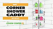 10 Best Corner Shower Caddy in 2018 with Buying Guides
