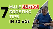 Tips For Getting More Energy In 60s, Overcome Fatigue Symptoms in Males