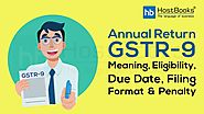 Annual Return GSTR-9 : Meaning, Eligibility, Due Date, Filing Format & Penalty