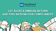 Issues and Challenges Revolving Around GST Audit & Annual Return and Precautions for Compliances