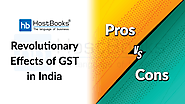 Revolutionary Effects of GST in India: Pros and Cons | HostBooks