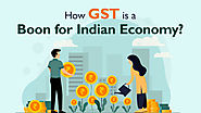 How GST is a Boon for Indian Economy?