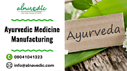 Looking for Best Ayurvedic Medicine Manufacturers? Alna Vedic
