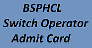 Bihar Switch Board Operator Admit Card 2018 | BSPHCL Jr. Lineman CBT Exam Date @ www.bsphcl.bih.nic.in - CbseRexam