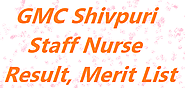 Government Medical College Shivpuri Result 2018 | GHMC Staff Nurse, Technician Merit List - CbseRexam