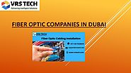Fiber optic companies in Dubai | Fiber optic cabling Dubai