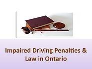 Impaired Driving Penalties & Law in Ontario by impaireddrivingduilawyer.ca