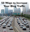 50 Ways to Increase Blog Traffic - Blogging Advice and Checklist of 50 Ideas