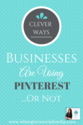 Clever Ways Businesses Are Using Pinterest...Or Maybe Not