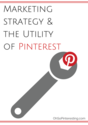 Marketing Strategy and the Utility of Pinterest OSP 055