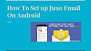 +1 844-444-4174 | How to set up your Juno Email in Android device? |
