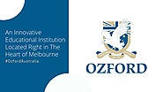 Ozford Australia, An Innovative Educational Institution Located Right in The Heart of Melbourne