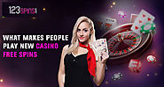 What Makes People Play New Casino Free Spins