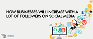 How businesses will increase a lot of followers on social media