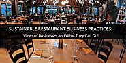 Why Restaurants Must Embrace Sustainable Business Practices and How!