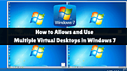 How to Allows and Use Multiple Virtual Desktops in Windows 7
