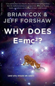 Why Does E=mc2?: (and Why Should We Care?) by Brian Cox, Jeff Forshaw on 04/03/2010 Paperback 20 edition: Amazon.com:...