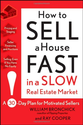 How to Sell a House Fast in a Slow Real Estate Market: A 30-Day Plan for Motivated Sellers: William Bronchick, Ray Co...