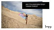 Why Turkish Towels Are the Best Choice?