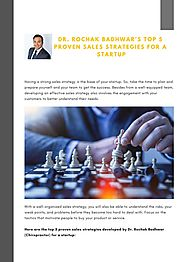 Dr. Rochak Badhwar's Top 5 Proven Sales Strategies for a Startup