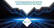 Envisioning Cyber Security with the Advent of Blockchain Technology - Blockchain App Factory