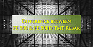 Difference between FE 500 & FE 500D TMT Rebar