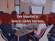 How Important is General Liability Insurance
