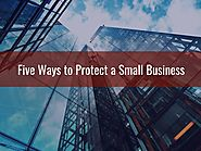 Five Ways to Protect a Small Business