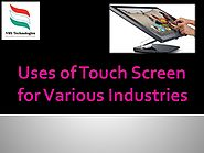 Uses of Touch Screen for Various Industries