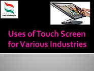 Uses of Touch Screen for Various Industries by VRSComputers - Issuu