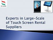 Experts in Large-Scale of Touch Screen Rental Suppliers