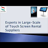 Experts in Large-Scale of Touch Screen Rental Suppliers | Visual.ly