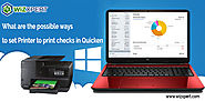 What are the possible ways to set Printer to print checks in Quicken