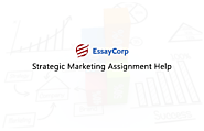 Strategic Marketing Assignment Help & Homework Help in USA, UK & Australia