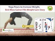 Yoga Poses to Increase Weight, Best Mass Gainer Pills Weight Gain Story
