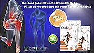 Herbal Joint Muscle Pain Relief Pills to Overcome Rheumatoid Arthritis