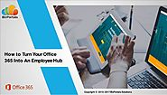 Turn your office 365 into an employee hub
