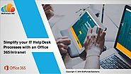 Simplify your it help desk processes with an office 365 intranet